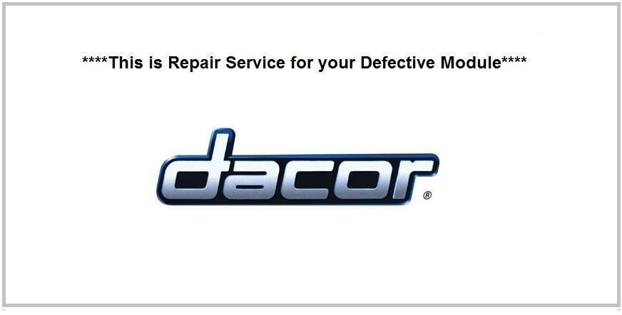 82382 Repair Service For Dacor Oven / Range Control Board